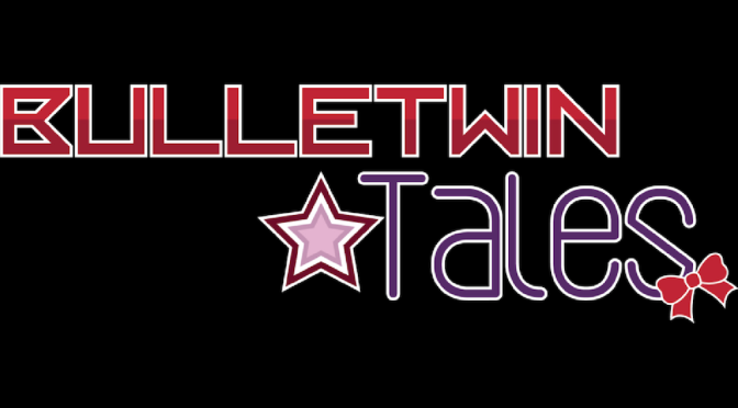 Bulletwin Tales #1