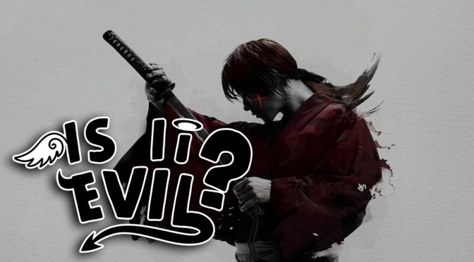 Is It Evil? – Rurouni Kenshin (film)