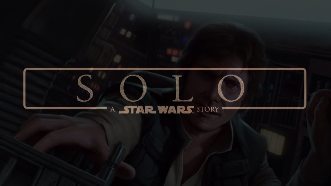 The Han Solo Movie Now Has An Official Title And Logo – Galvanic Cinema