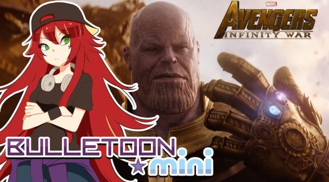 Avengers Infinity War Trailer Thoughts – Bulletoon Mini