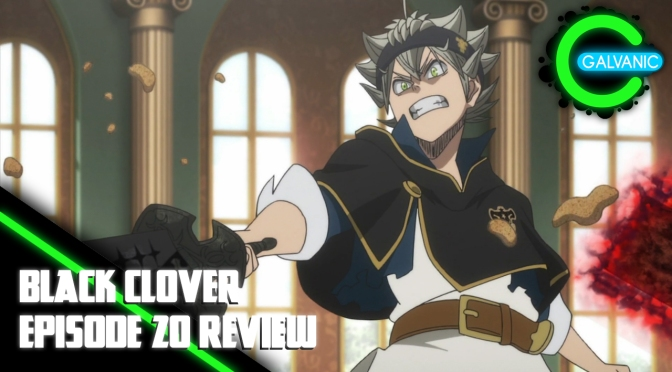 Black Clover – Episode 20 Review (Flash Anime-tion)