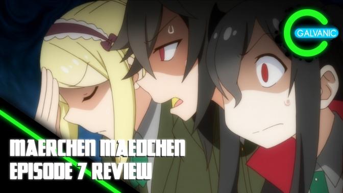 Maerchen Maedchen – Episode 7 Review (Flash Anime-tion)