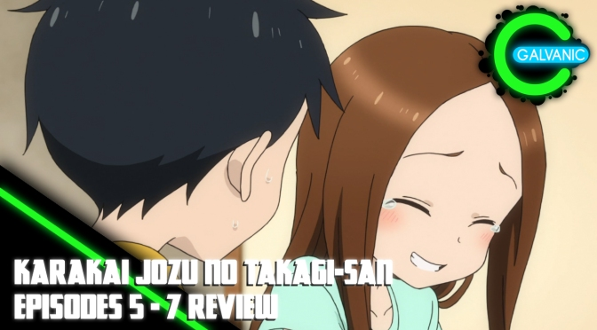 Karakai Jozu no Takagi-san – Episodes 5 to 7 (Evil Anime-tion)