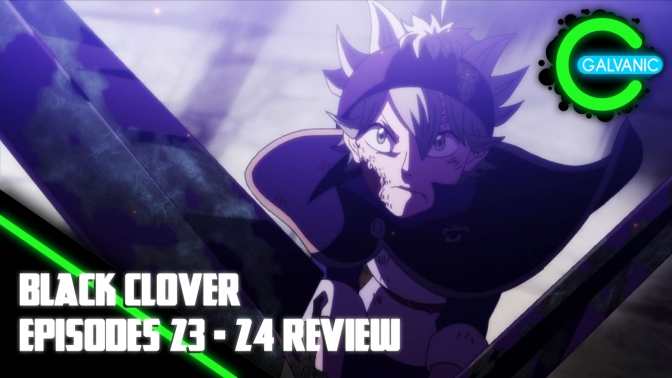 Black Clover – Episode 23 and 24 Review (Flash Anime-tion)