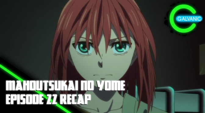 Mahoutsukai No Yome – Episode 22 Recap (Is It Evil?)