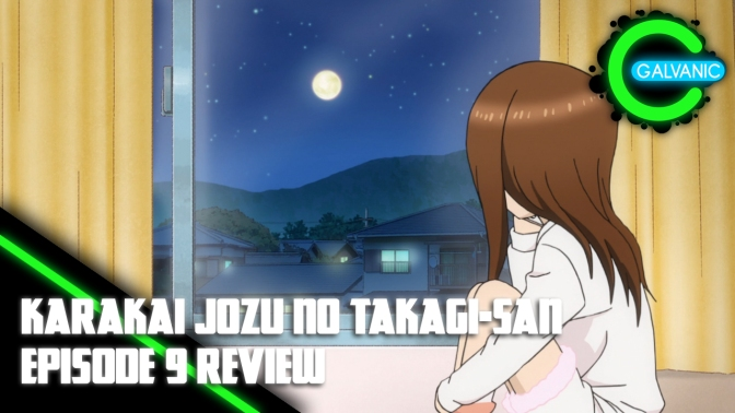 Karakai Jozu no Takagi-san – Episode 9 Review (Evil Anime-tion)