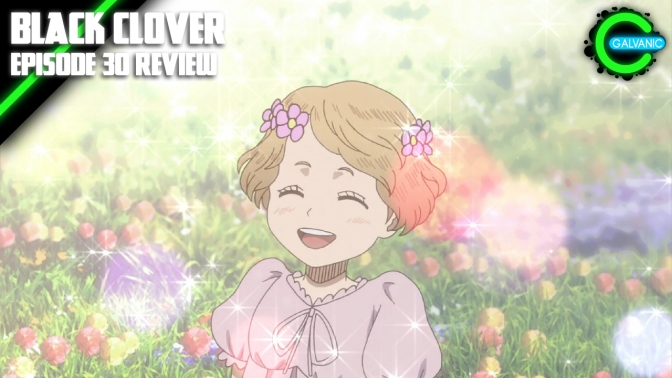 Black Clover Episode 30 Review | Kids Say The Darndest Things | Flash Anime-tion