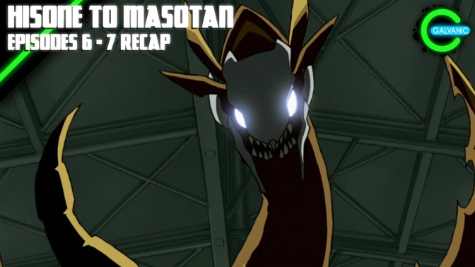 Hisone to Masotan – Episodes 6 – 7 Recap (Is It Evil?)