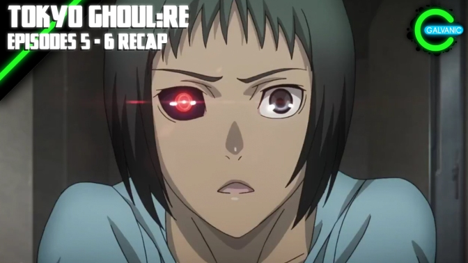 Tokyo Ghoul:re – Episodes 5 – 6 Recap (Is It Evil?)