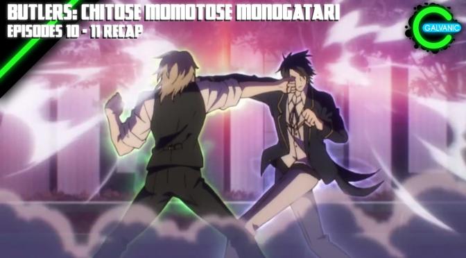 Butlers: Chitose Momotose Monogatari – Episodes 10 – 11 Recap (Is It Evil?)