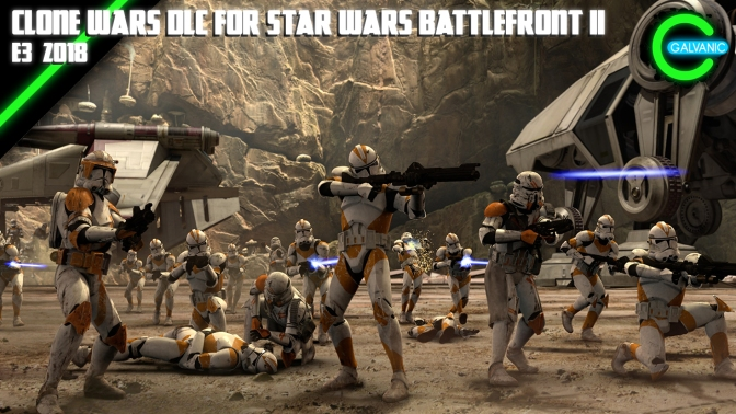E3 2018 | EA Reveals Clone Wars DLC for Star Wars Battlefront II