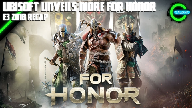 E3 2018 | Ubisoft Unveils More For Honor