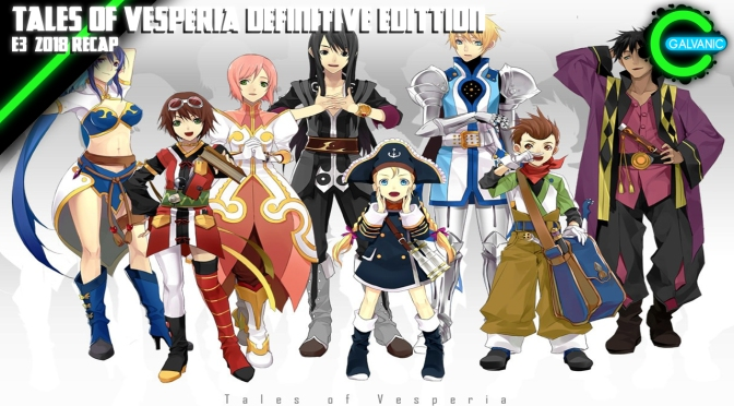 E3 2018 | Tales of Vesperia Definitive Edition Revealed