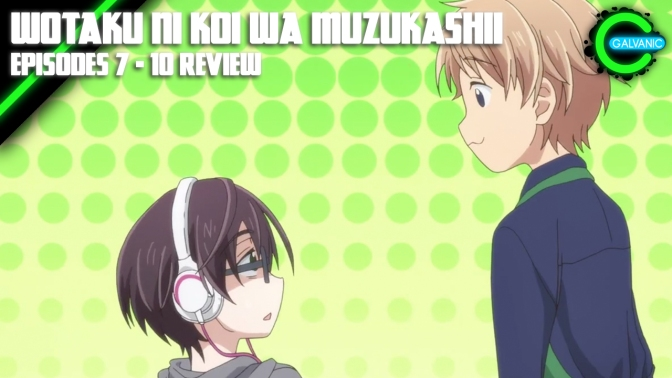 Wotaku ni Koi wa Muzukashii Episodes 7 – 8 | Yup. Still Unfairly Charming | Flash Anime-tion