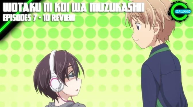 Wotaku ni Koi wa Muzukashii Episodes 7 – 8 | Yup. Still Unfairly Charming | Flash Anime-tion