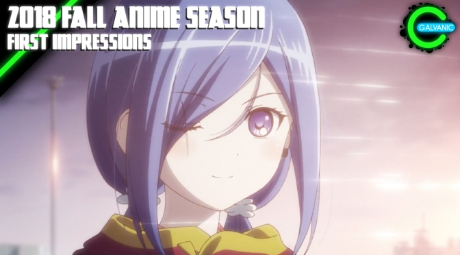 2018 Fall Anime Season (Part 2) | First Impressions