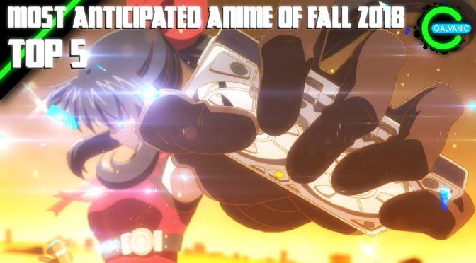 Our Most Anticipated Fall 2018 Anime | Top 5