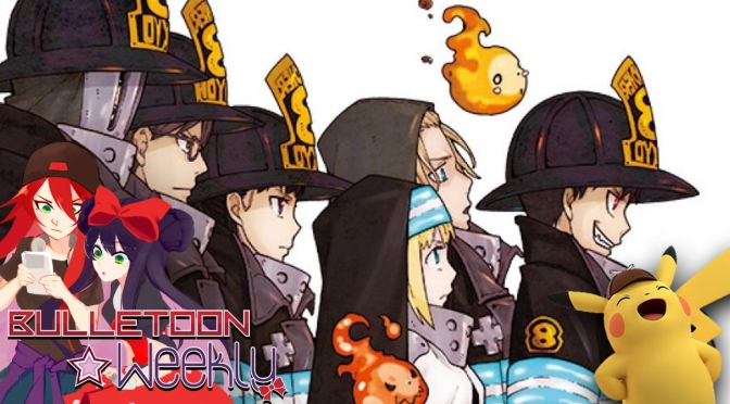 Fire Force Gets An Anime And Detective Pikachu Gets A Trailer! | Bulletoon Weekly