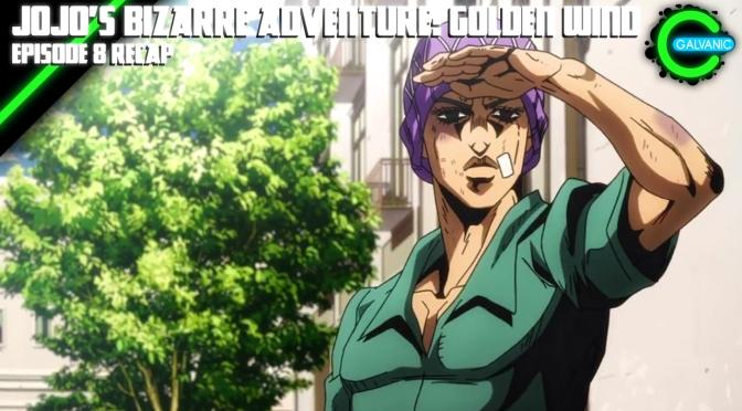 JoJo's Bizarre Adventure: Golden Wind Episode 8 Recap | Is