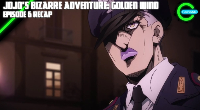 JoJo's Bizarre Adventure: Golden Wind Episode 6 Recap | Is It Evil?