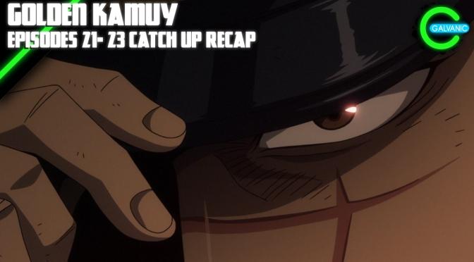 Golden Kamuy Episodes 21 – 23 Catch Up Recap | Is It Evil?