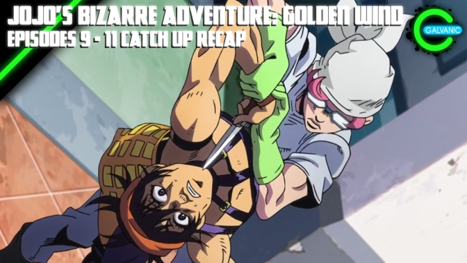 JoJo's Bizarre Adventure: Golden Wind Episodes 9 – 11 Catch Up Recap | Is It Evil?