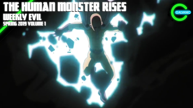 The Human Monster Rises | Weekly Evil Volume 2 Recap Spring 2019