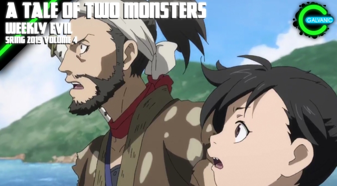 A Tale of Two Monsters | Weekly Evil Volume 4 Recap Spring 2019