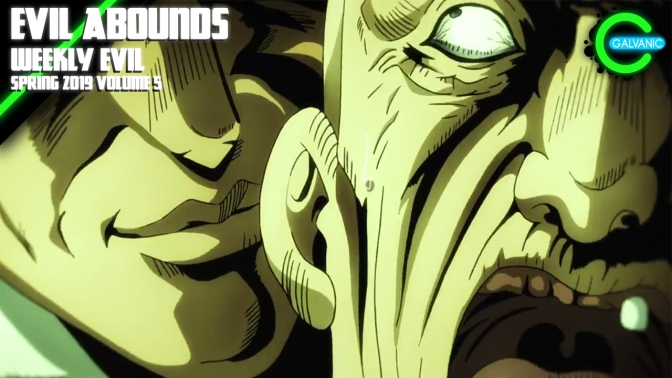 Evil Abounds | Weekly Evil Volume 5 Recap Spring 2019