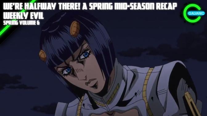 We're Halfway There! A Spring Mid-Season Recap | Weekly Evil Volume 6 Recap Spring 2019