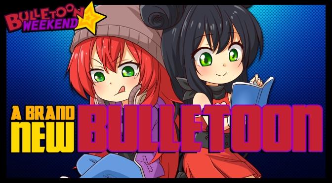 Welcome to Bulletoon Weekend!