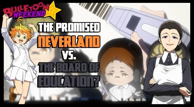 The Promised Neverland is a Metaphor for the Education System? | Bulletoon Weekend