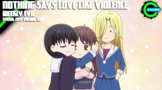 Nothing Says Love Like Violence | Weekly Evil Volume 10 Recap Spring 2019