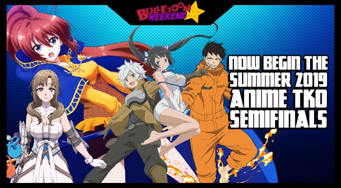 The Summer 2019 Anime TKO Semifinals Are A Go!