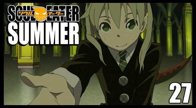 Soul Eater | Episode 27 Mini-Review | Soul Eater Summer
