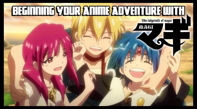 Beginning Your Anime Adventure with Magi   Animanga Festival
