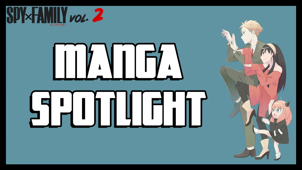 Manga Spotlight | SPY X FAMILY vol. 2