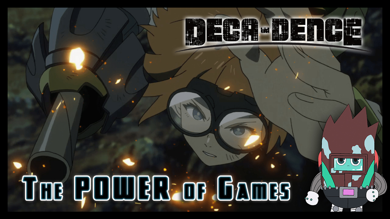 The Power of Games | Deca-Dence