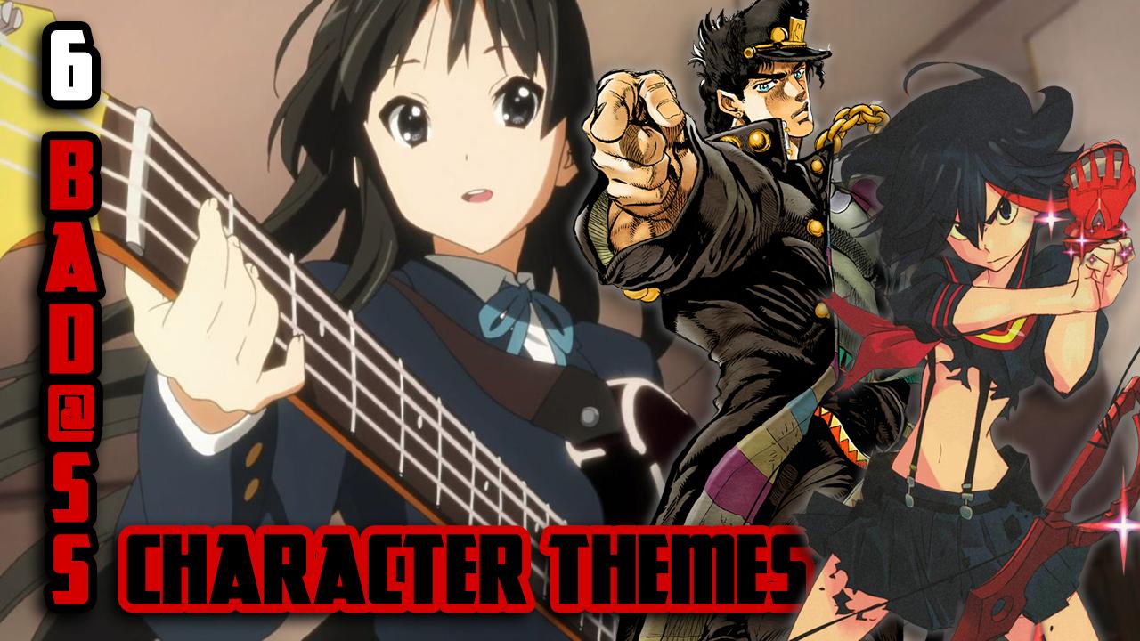 6 Badass Character Themes
